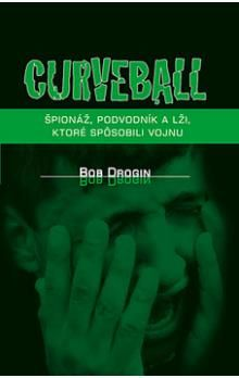 Bob Drogin: Curveball cena od 77 Kč