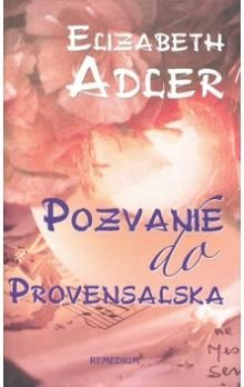 Elizabeth Adler: Pozvanie do Provensalska cena od 240 Kč