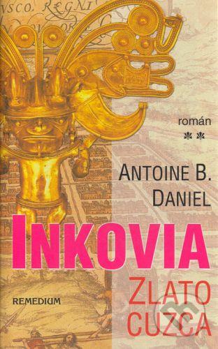 Antoine B. Daniel: Inkovia cena od 200 Kč