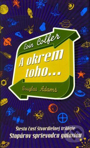 Eoin Colfer: A okrem toho... cena od 275 Kč