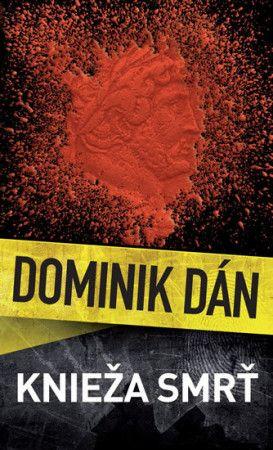 Dominik Dán: Knieža Smrť cena od 194 Kč