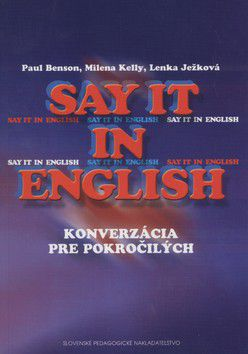 Paul Benson akol.: Say it in English cena od 363 Kč
