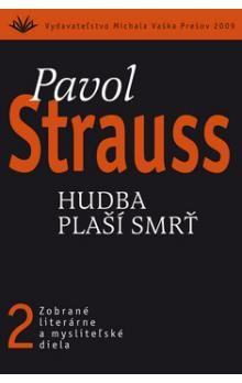 Pavol Strauss: Hudba plaší smrť cena od 276 Kč