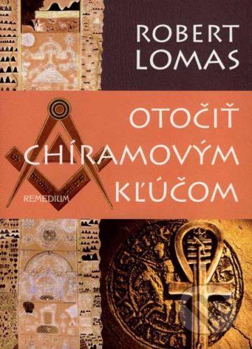 Robert Lomas: Otočiť Chíramovým kľúčom cena od 301 Kč