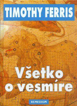 Timothy Ferris: Všetko o vesmíre cena od 0 Kč