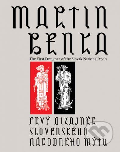 Ľubomír Longauer, Anna Oláhová: Martin Benka cena od 752 Kč