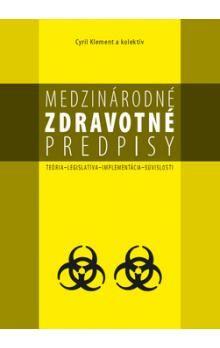 Medzinárodné zdravotné predpisy - Kolektív autorov cena od 96 Kč