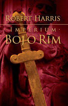 Robert Harris: Impérium Boj o Rím cena od 300 Kč