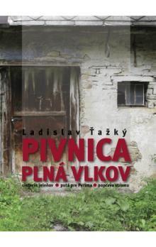 Ladislav Ťažký: Pivnica plná vlkov cena od 192 Kč
