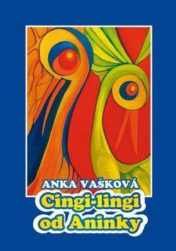 Anka Vašková, Zuzana Chromá: Cingi-lingi od Aninky cena od 156 Kč