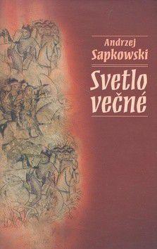 Andrzej Sapkowski: Svetlo večné cena od 412 Kč