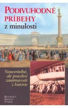 Podivuhodné príbehy z minulosti - Kolektív autorov cena od 388 Kč