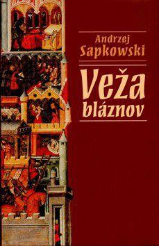 Andrzej Sapkowski: Veža bláznov - Andrzej Sapkowski cena od 359 Kč