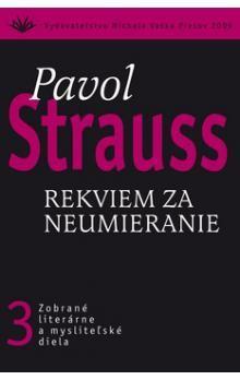 Pavol Strauss: Rekviem za neumieranie cena od 230 Kč