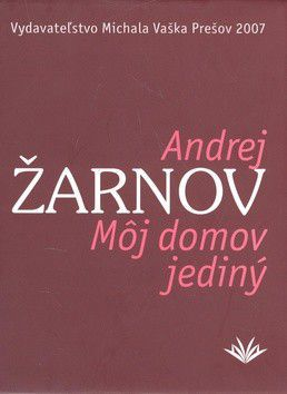 Andrej Žarnov: Môj domov jediný cena od 322 Kč