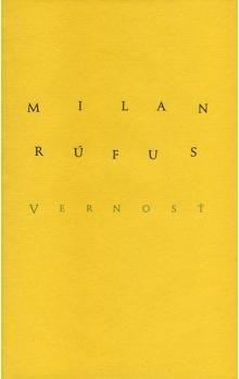 Milan Rúfus: Vernosť cena od 158 Kč