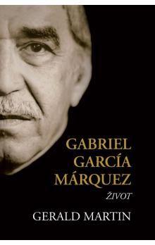 Gerald Martin: Gabriel García Márquez - Život cena od 574 Kč
