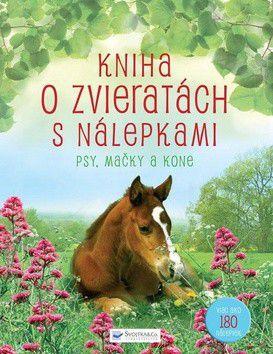 Kniha o zvieratkách s nálepkami - psy, mačky a kone cena od 342 Kč