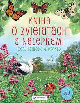 Kniha o zvieratkách s nálepkami - ZOO, záhrada a motýle cena od 275 Kč