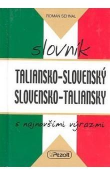 Roman Sehnal: Taliansko - slovenský slovensko - taliansky slovník s najnovšími výrazmi cena od 165 Kč