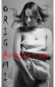 Andrijan Turan: Origami cena od 150 Kč