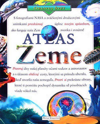 Alexa Staceová: Atlas Zeme cena od 234 Kč