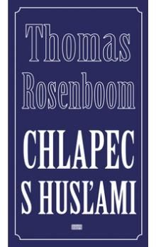 Thomas Rosenboom: Chlapec s husľami cena od 137 Kč
