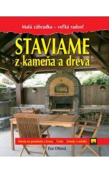 Eva Ottová: Staviame z kameňa a dreva - Eva Ottová cena od 201 Kč