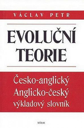 Václav Petr: Evoluční teorie - Česko-angl., anglicko-český výkladový slovník cena od 191 Kč