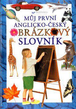 Můj první anglicko-český obrázkový slovník cena od 123 Kč