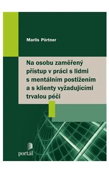 Marlis Pörtner: Na osobu zaměřený přístup v práci s lidmi s mentálním postižením cena od 204 Kč