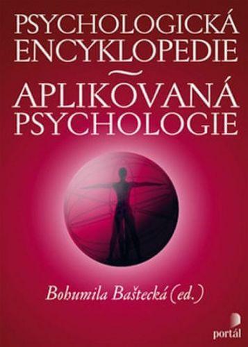 Bohumila Baštecká: Psychologická encyklopedie : aplikovaná psychologie cena od 356 Kč