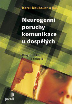 Karel Neubauer: Neurogenní poruchy komunikace u dospělých cena od 280 Kč