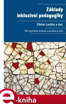 Viktor Lechta: Základy inkluzivní pedagogiky cena od 491 Kč