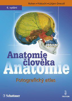 Johannes W. Rohen, Chirio Yokochi: Anatomie člověka - fotografický atlas systematické a topografické anatomie cena od 0 Kč