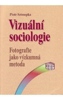 Piotr Sztompka: Vizuální sociologie cena od 165 Kč