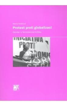 Marta Kolářová: Protest proti globalizaci cena od 209 Kč