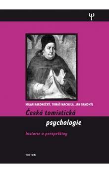 Milan Nakonečný, Tomáš Machula, Jan Samohýl: Česká tomistická psychologie - Historie a perspektivy cena od 248 Kč