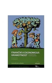 Skořepa M., Skořepová E.: Finanční a ekonomická gramotnost pro ZŠ a víceletá gymnázia - Manuál pro učitele cena od 248 Kč