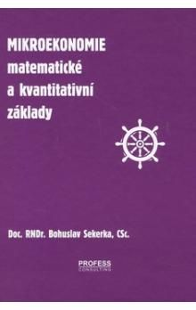Bohuslav Sekerka: Mikroekonomie cena od 420 Kč