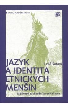 Leoš Šatava: Jazyk a identita etnických menšin cena od 171 Kč