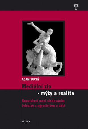 Adam Suchý: Mediální zlo - Mýty a realita cena od 161 Kč