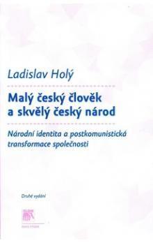 Ladislav Holý: Malý český člověk a skvělý český národ cena od 201 Kč