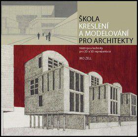 Mo Zell: Škola kreslení a modelování pro architekty cena od 319 Kč
