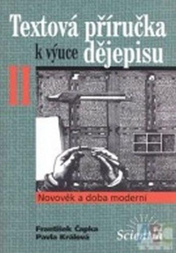František Čapka, Pavla Králová: Textová příručka k výuce dějepisu II. cena od 229 Kč