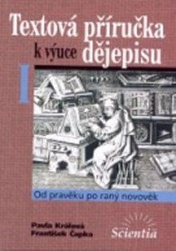 P. Králová: Textová příručka k výuce dějepisu I. cena od 228 Kč