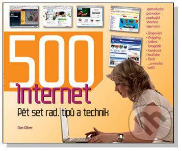 Dan Oliver: Internet - Pět set rad, tipů a technik cena od 284 Kč