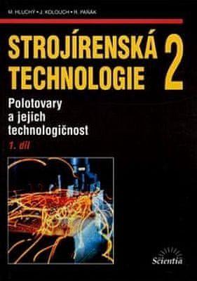 Jan Kolouch: Strojírenská technologie 2, 1. díl cena od 199 Kč