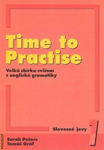 Sarah Peters: Time to Practise 1 Slovesné jevy + MP3 cena od 345 Kč