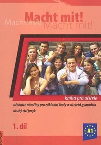 Miluše Jankásková: Macht mit! kniha pro učitele 1.díl cena od 296 Kč